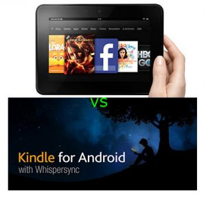 Kindle Fire vs Android Kindle