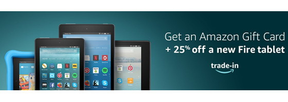 Amazon Trade-In Deal Takes 25% off Fire Tablets | The eBook